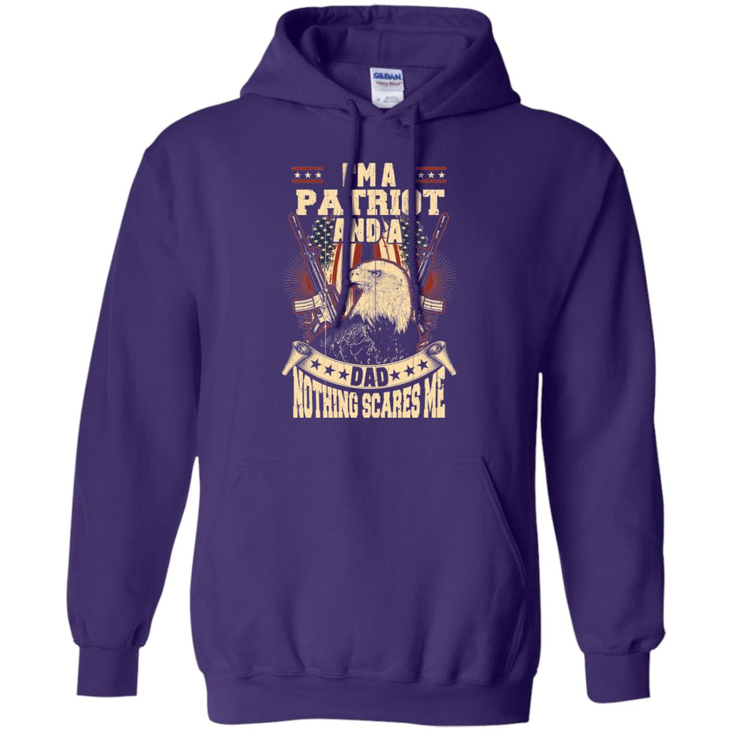 I'm A Patriot And A Dad, Nothing Scares Me Hoodie