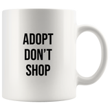 Greyhound Life or Adopt Don't Shop 11oz Mug - Grey Lives Matter Shop