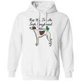 Kiss Me Irish Greyhound Mom Pullover Hoodie 8 oz. St. Patricks day Special BLTXT - Grey Lives Matter Shop