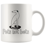 Pets Not Bets 11oz Mug - Grey Lives Matter Shop