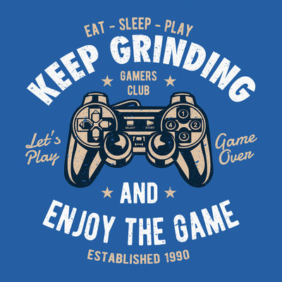 close up Keep Grinding and enjoy the game on true royal t shirt from teexpression