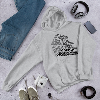 "Typographic 3d design of the phrase ""Just because I enjoy what I do for living doesn't mean I'll do it for free, I'm graphic designer"" on sports grey pullover hoodie shown on flat background"