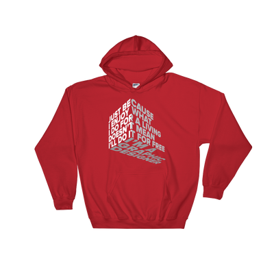 "Typographic 3d design of the phrase ""Just because I enjoy what I do for living doesn't mean I'll do it for free, I'm graphic designer"" on red pullover hoodie"