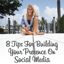 8 Tips For Building Your Presences On Social Media!