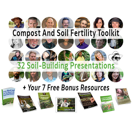 Compost and Soil Fertility Toolkit with Bonus Nutrient-Dense Soil eCourse