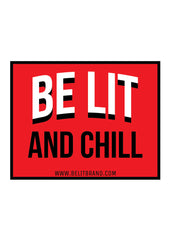 Be Lit Premium Sticker, Be Lit & Chill
