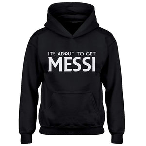 Summer Tops  Youth Its About to Get Messi Kids Hoodie