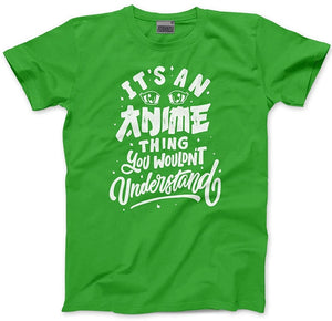 It's an Anime Thing You Wouldn't Understand - Kids T-Shirt