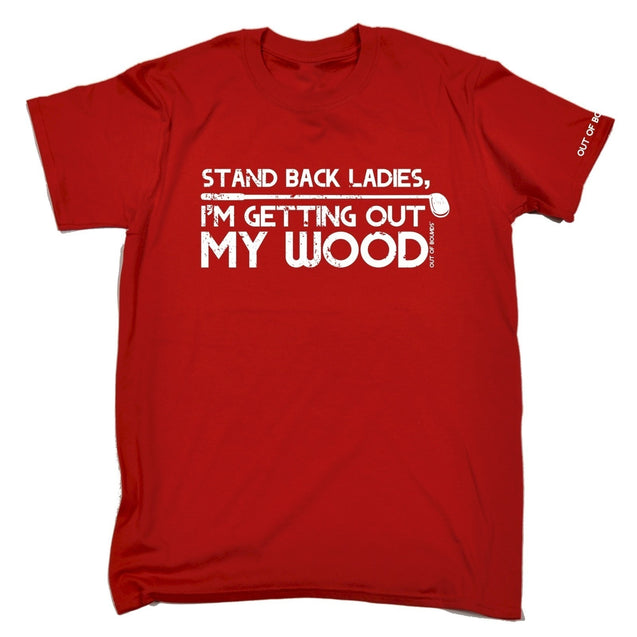 new Out Of Bounds Men's STAND BACK LADIES I'M GETTIG MY WOOD OUT - T-Shirts - funny golf golfing fashion teeTops