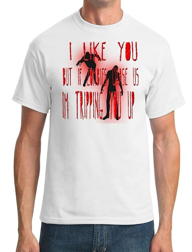 Summer Shirt Tops Tee-I like you but if Zombies chase us Im tripping you -Men T-Shirt