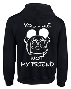Happy Yohe Pop Team Epic You are Not My Friend Hoodie