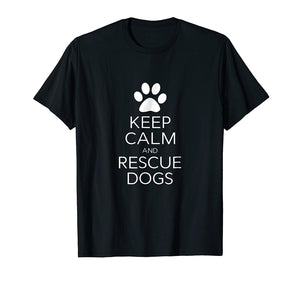 NANA Keep Calm And Rescue Dogs Animal Lovers Novelty T Shirt