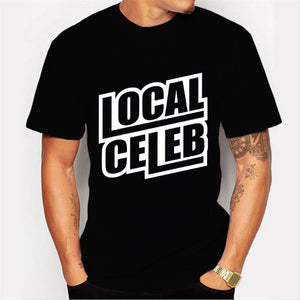 2017 Popular LOCAL CELEB Printed T-Shirt For Men Boy Novelty Men's round neck short sleeve T shirt Tops Fashion Tees