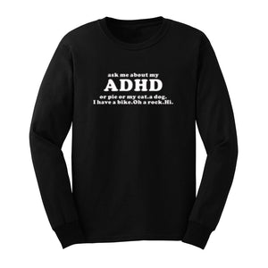 Mens Ask Me About My ADHD Funny Long Sleeve T-Shirts Casual Men Tee