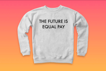 AN EQUAL FUTURE Unisex Sweatshirt