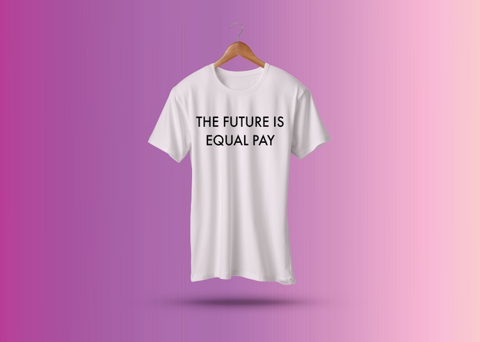 The FUTURE is EQUAL PAY Unisex T-shirt