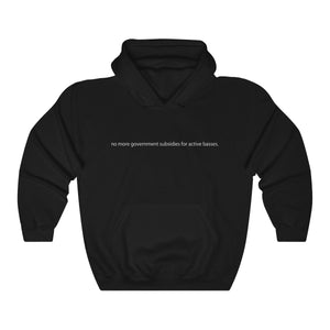 No More Government Subsidies For Active Basses Hoodie