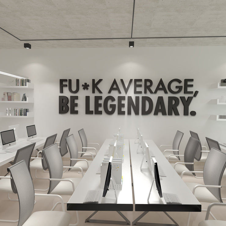 Wandzitat für Büro & Home-Office FUCK AVERAGE, BE LEGENDARY von DotComCanvas