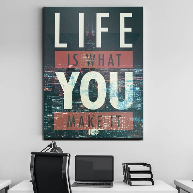 Wandbild für Büro & Home-Office LIFE IS WHAT YOU MAKE IT von DotComCanvas
