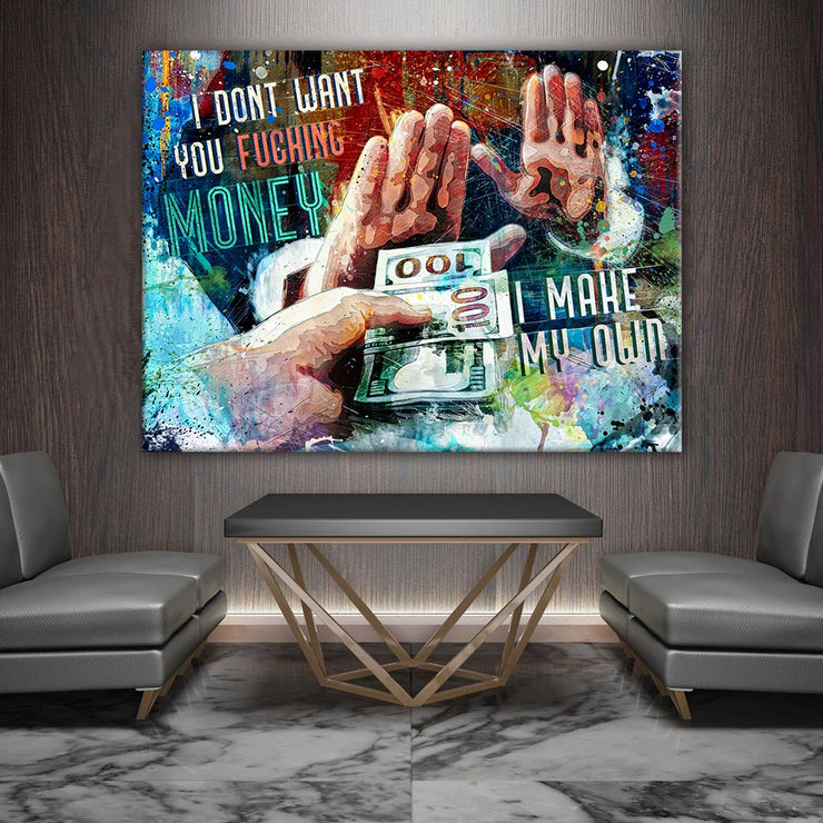 Wandbild für Büro & Home-Office I DONT WANT YOUR FUCKING MONEY von DotComCanvas