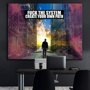 Wandbild für Büro & Home-Office FUCK THE SYSTEM - CREATE YOUR OWN PATH von DotComCanvas