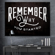 Wandbild für Büro & Home-Office REMEMBER WHY YOU STARTED von DotComCanvas