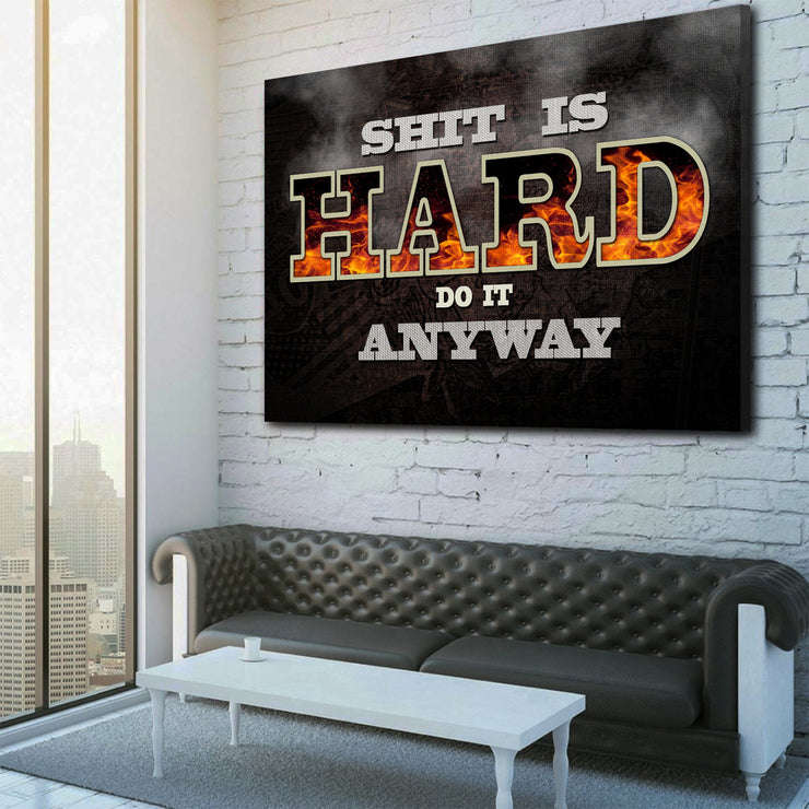 Wandbild für Büro & Home-Office SHIT IS HARD - DO IT ANYWAY von DotComCanvas