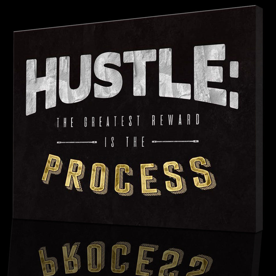 Wandbild für Büro & Home-Office HUSTLE: THE GREATEST REWARD IS THE PROCESS von DotComCanvas