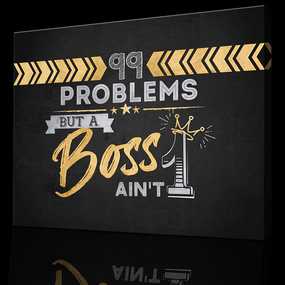 Wandbild für Büro & Home-Office 99 PROBLEMS BUT A BOSS AINT'T 1 von DotComCanvas