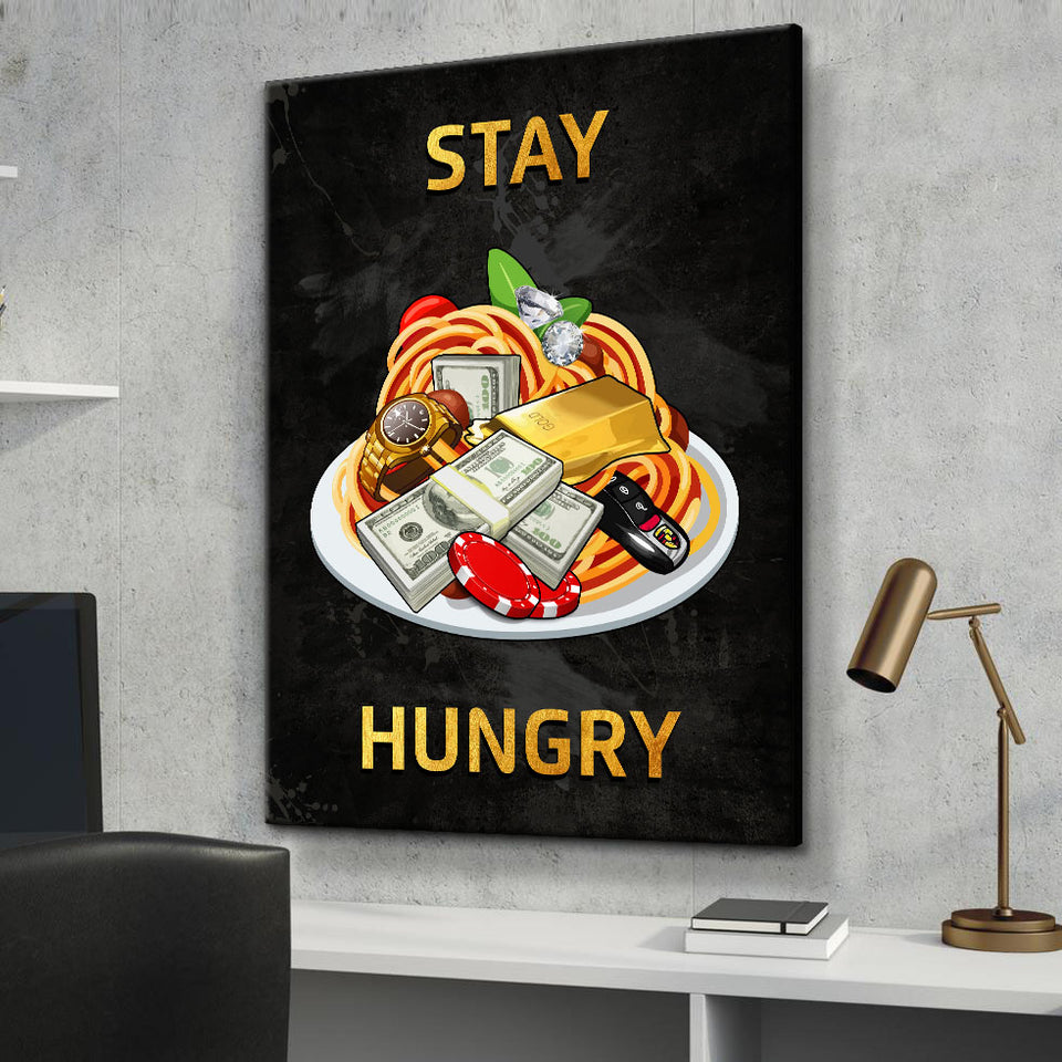 Wandbild für Büro & Home-Office STAY HUNGRY von DotComCanvas