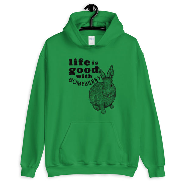 Life is Good with Somebunny hoodie