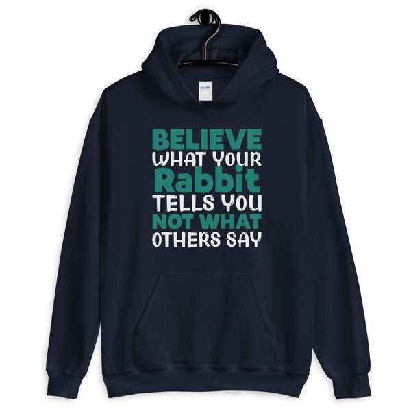 Believe Your Rabbit! hoodie