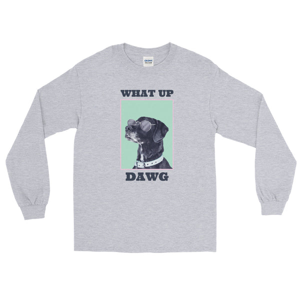 What Up Dawg long sleeve tee