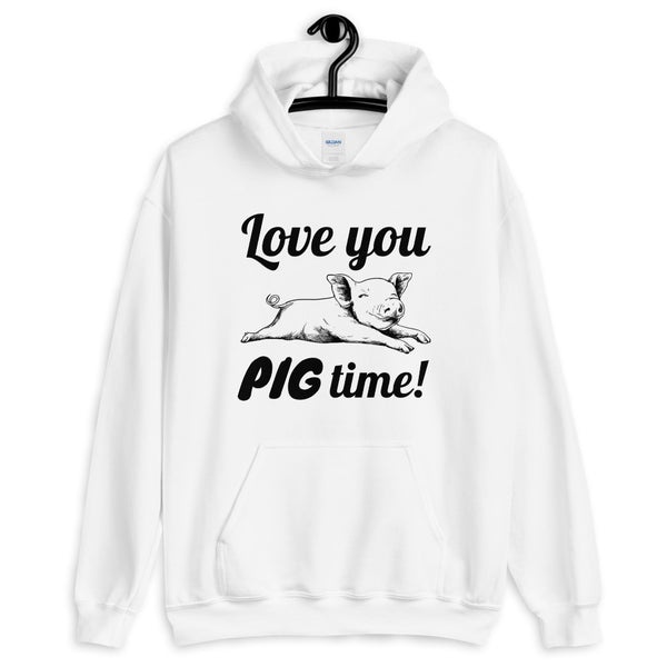Love You Pig Time! hoodie