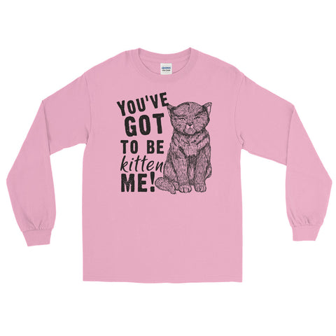 Got to be kitten me! Kitten long sleeve tee