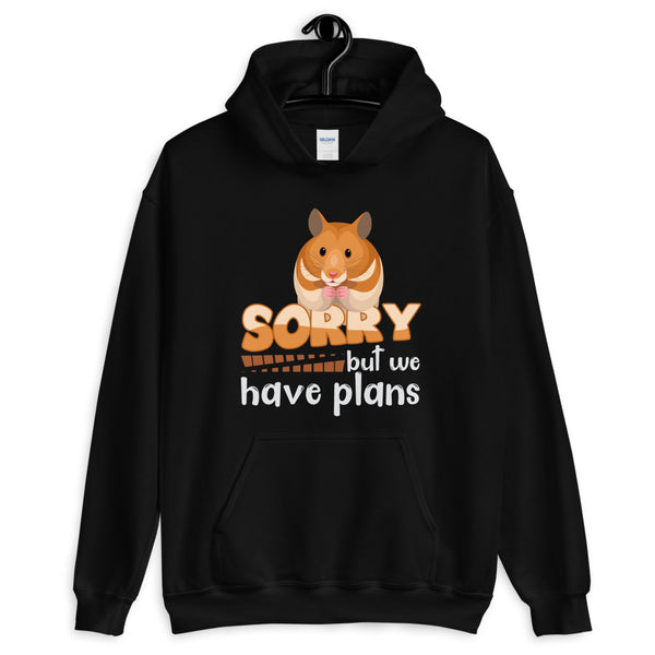 Sorry but we have plans-Hamster hoodie