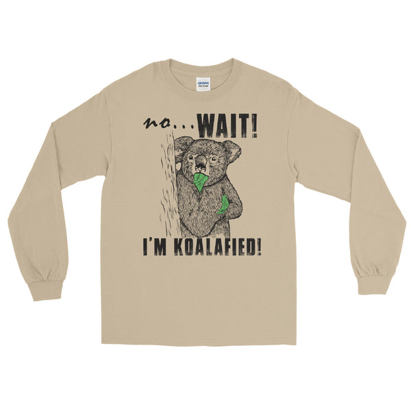 I'm Koalafied Koala long sleeve tee