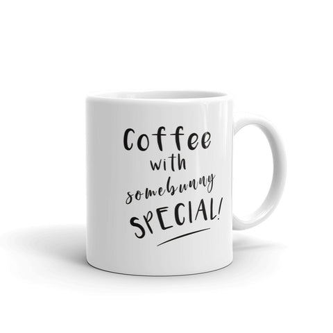 Coffee with Somebunny Special Mug