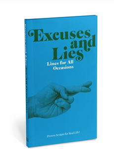 Excuses & Lies Lines for All Occasions