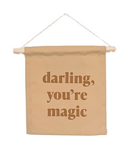 Load image into Gallery viewer, Darling, Youre Magic Hang Sign