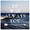 It Was Always You - Fine Art Photograph