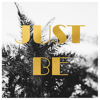 Just Be- Fine Art Photograph