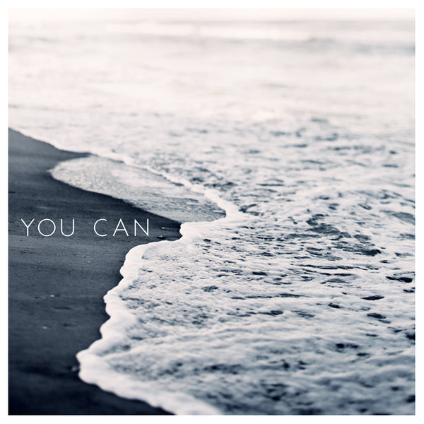 You Can - Fine Art Photograph
