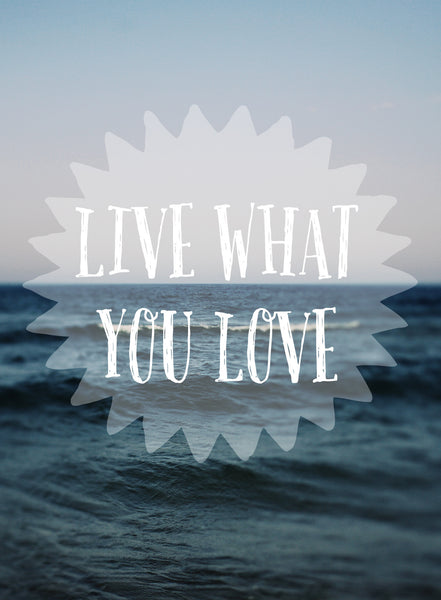 Live What You Love - Card
