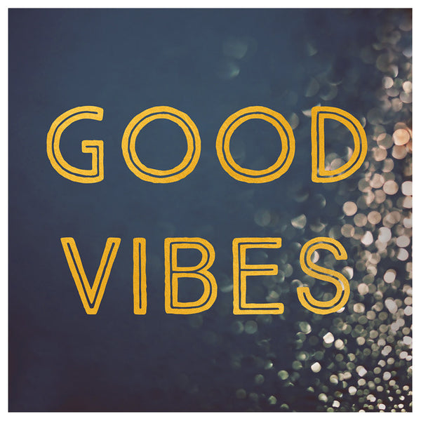 Good Vibes - Fine Art Photograph