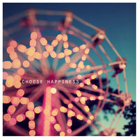 Choose Happiness - Fine Art Photograph