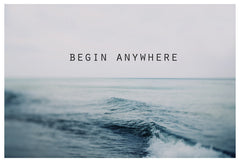 Begin Anywhere - Fine Art Photograph