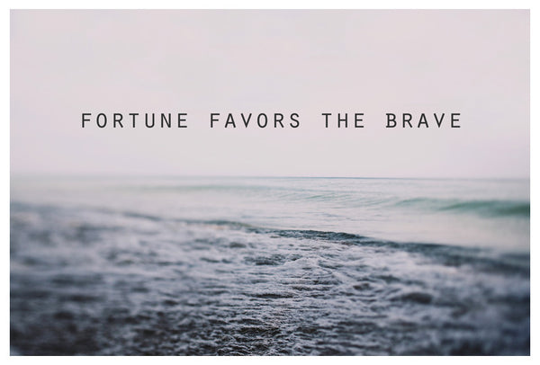 Fortune Favors The Brave - Fine Art Photograph