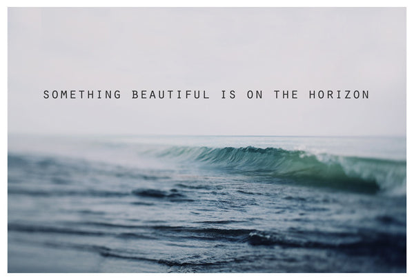 Something Beautiful Is On The Horizon - Fine Art Photograph