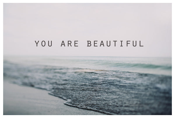 You Are Beautiful #3 - Fine Art Photograph